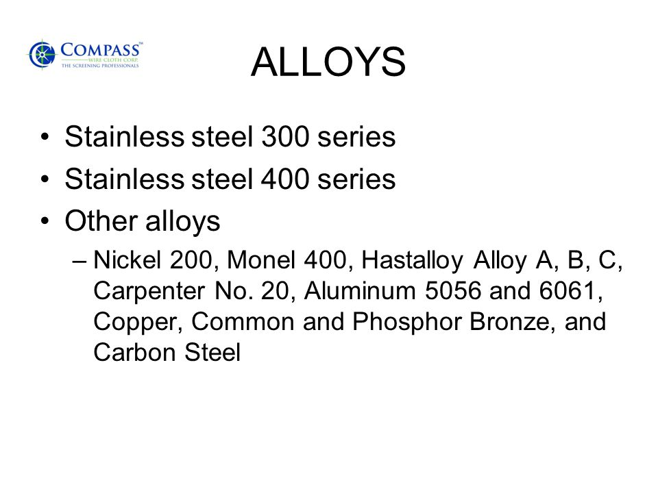 ALLOYS Stainless steel 300 series Stainless steel 400 series