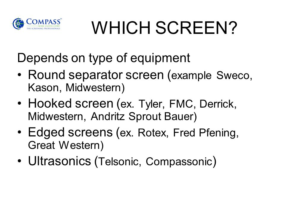 WHICH SCREEN Depends on type of equipment