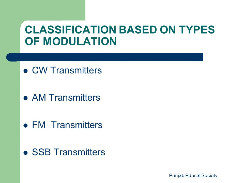 CLASSIFICATION BASED ON TYPES OF MODULATION