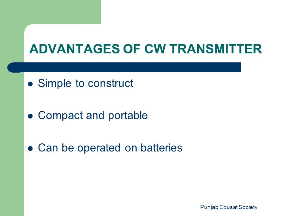 ADVANTAGES OF CW TRANSMITTER
