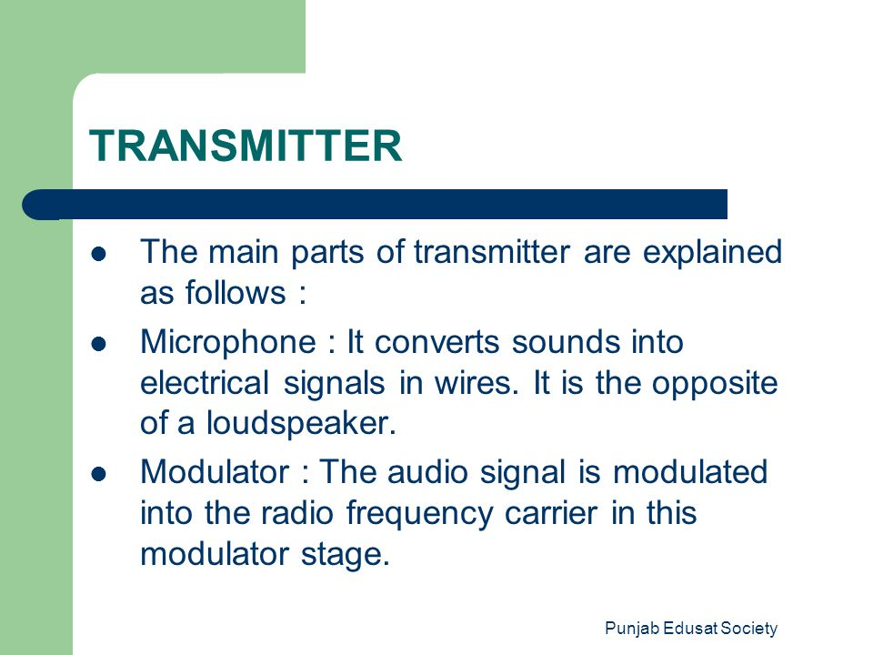 TRANSMITTER The main parts of transmitter are explained as follows :