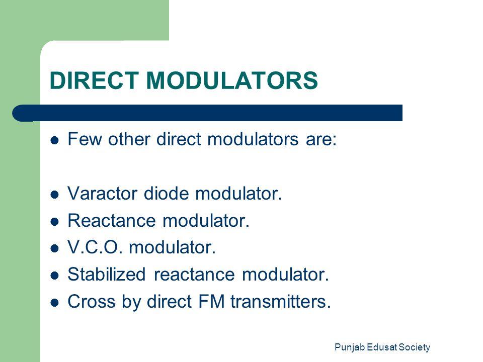 DIRECT MODULATORS Few other direct modulators are: