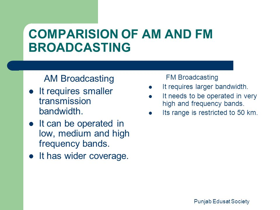 COMPARISION OF AM AND FM BROADCASTING