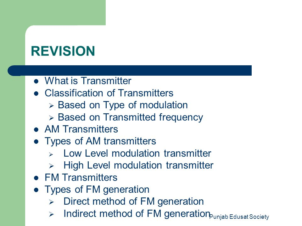 REVISION What is Transmitter Classification of Transmitters