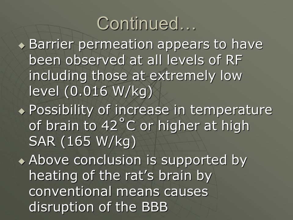 Continued… Barrier permeation appears to have been observed at all levels of RF including those at extremely low level (0.016 W/kg)