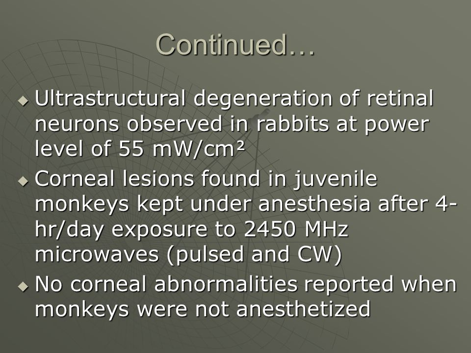 Continued… Ultrastructural degeneration of retinal neurons observed in rabbits at power level of 55 mW/cm