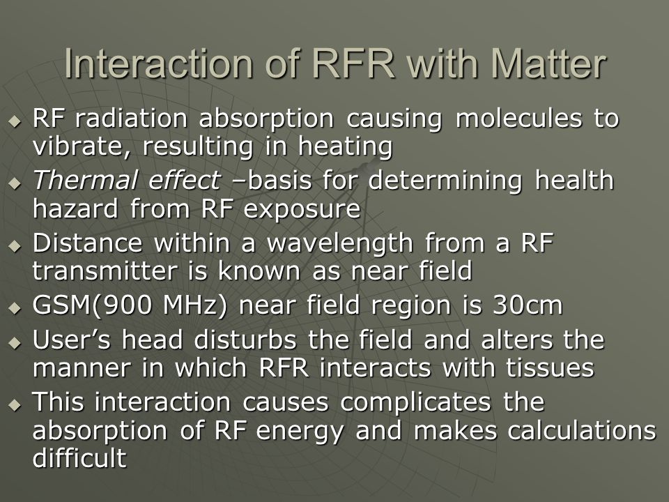 Interaction of RFR with Matter