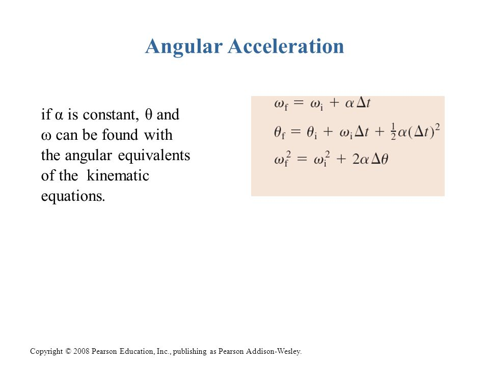 Angular Acceleration if α is constant, θ and ω can be found with the angular equivalents of the kinematic equations.