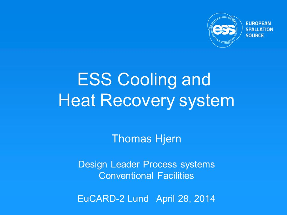 ESS Cooling and Heat Recovery system Thomas Hjern