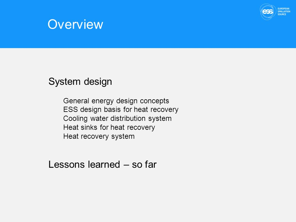 Overview System design Lessons learned – so far