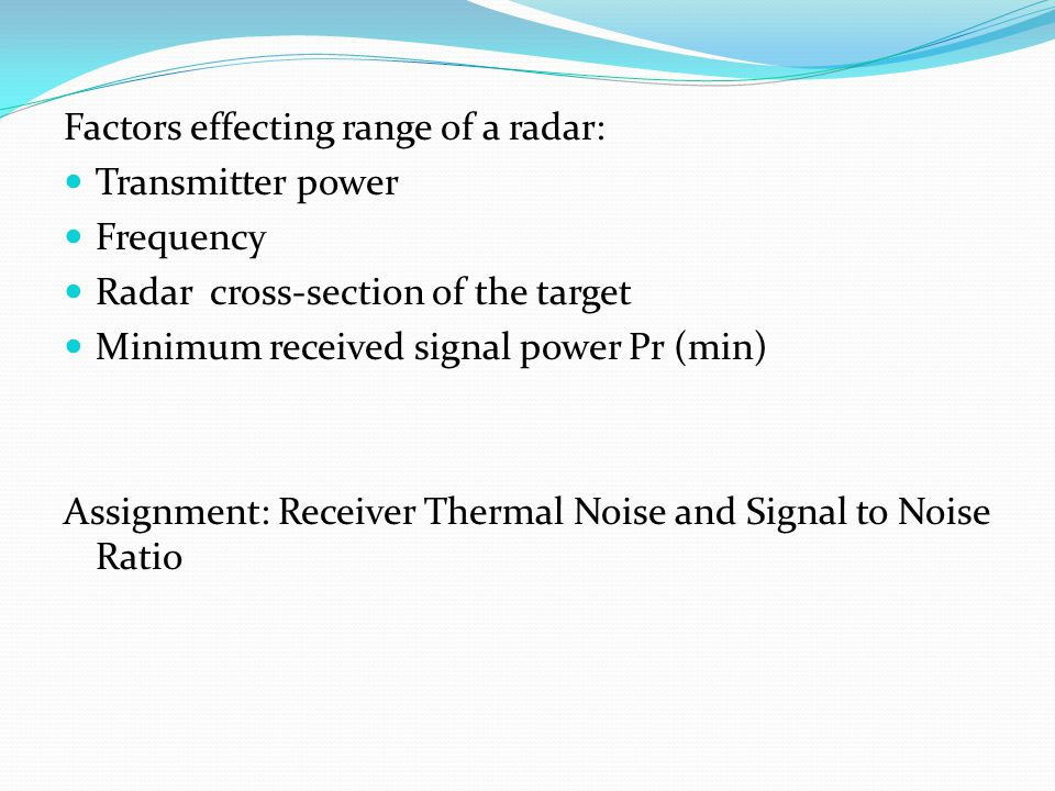Factors effecting range of a radar: