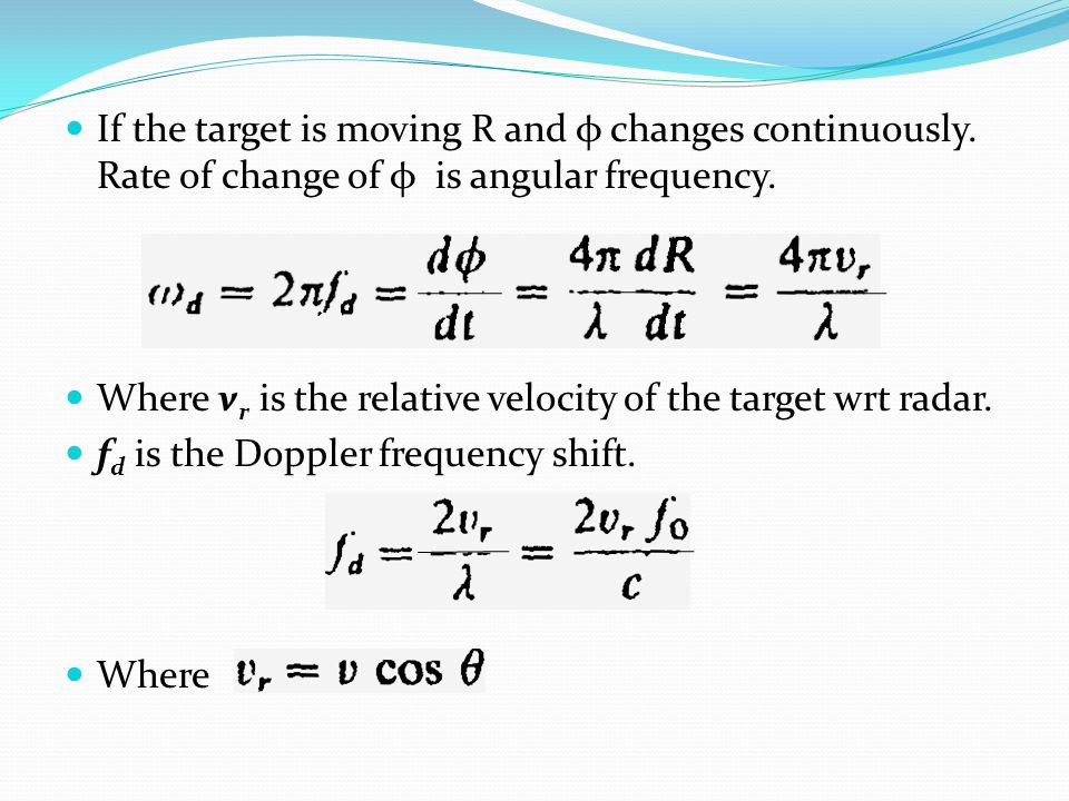 If the target is moving R and φ changes continuously