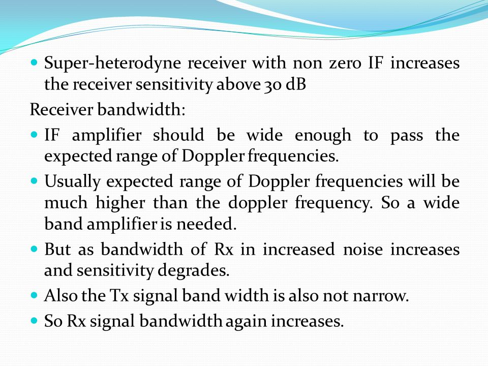 Super-heterodyne receiver with non zero IF increases the receiver sensitivity above 30 dB