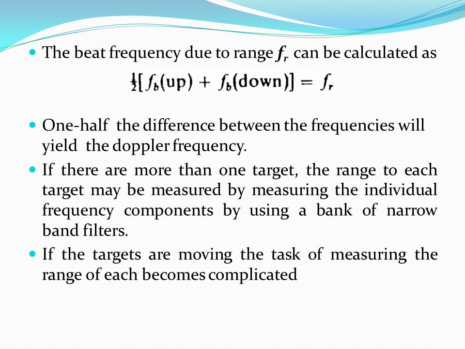 The beat frequency due to range fr can be calculated as