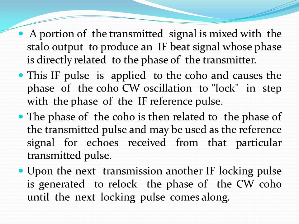 A portion of the transmitted signal is mixed with the stalo output to produce an IF beat signal whose phase is directly related to the phase of the transmitter.