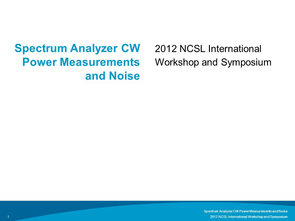 Spectrum Analyzer CW Power Measurements and Noise