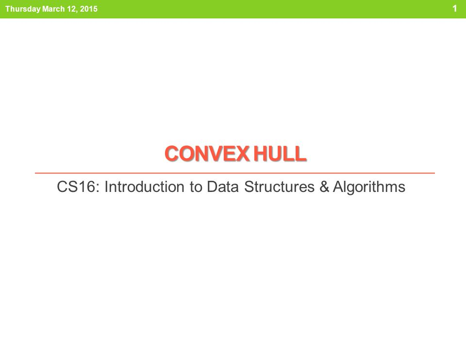 CS16: Introduction to Data Structures & Algorithms
