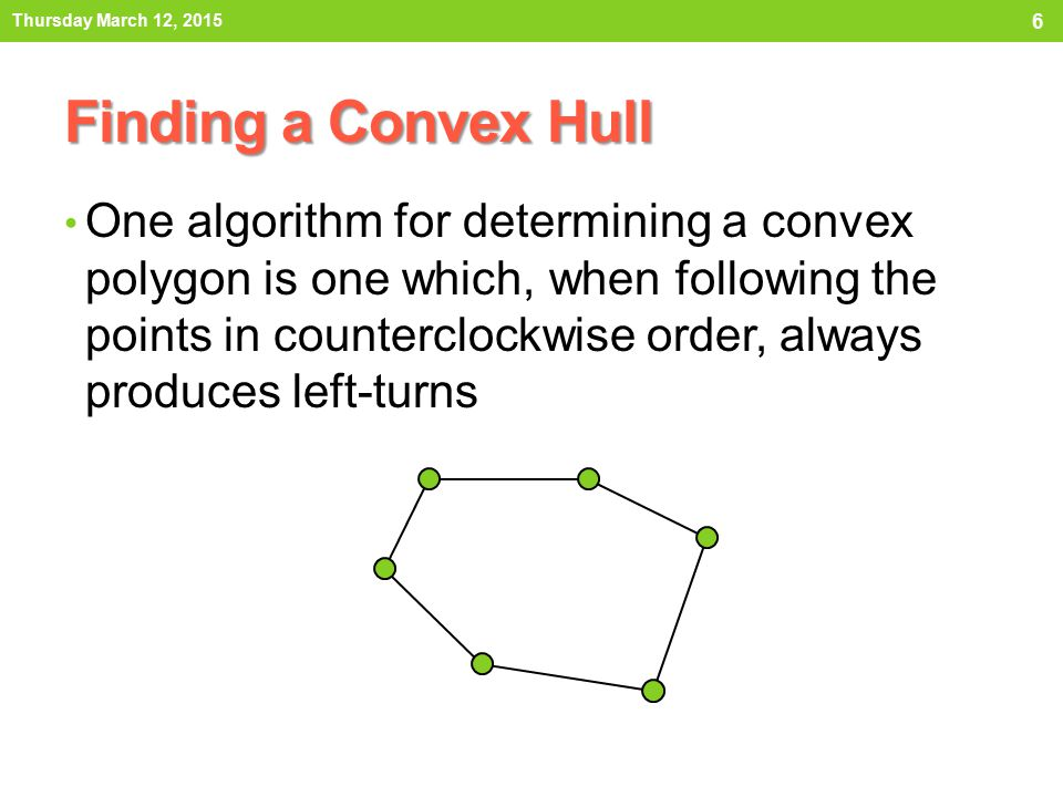 Thursday March 12, 2015 Finding a Convex Hull.