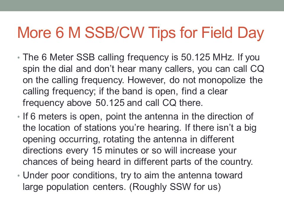 More 6 M SSB/CW Tips for Field Day