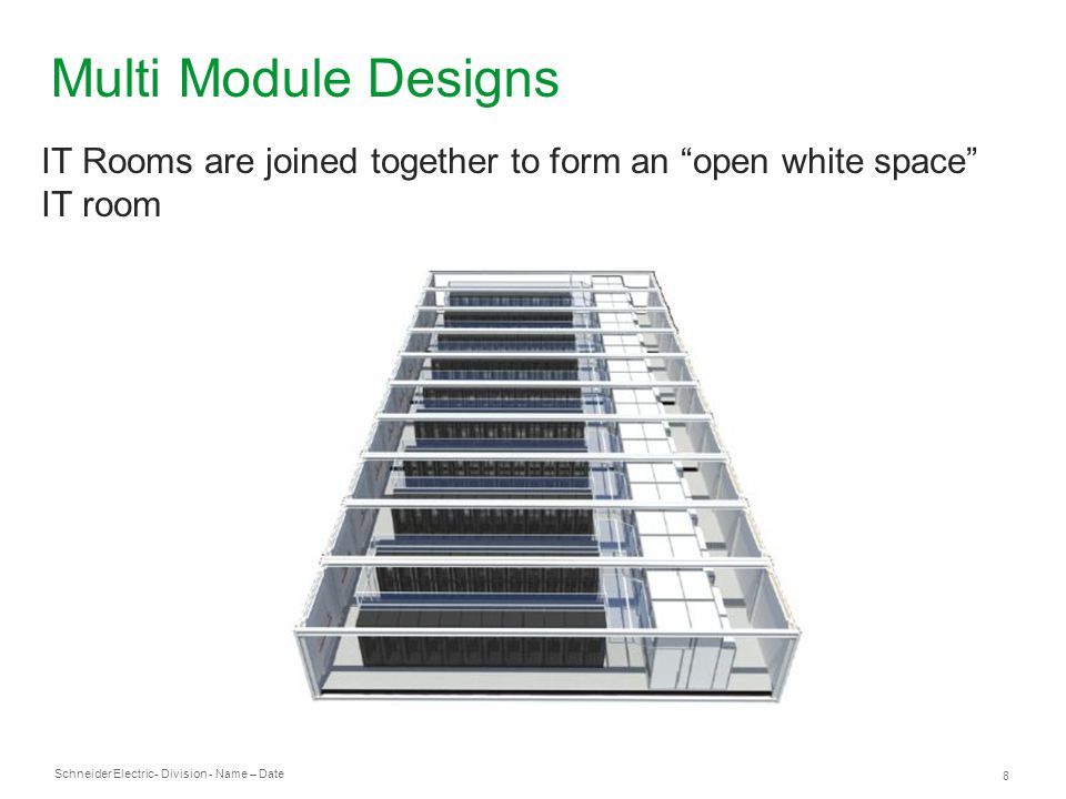 Multi Module Designs IT Rooms are joined together to form an open white space IT room