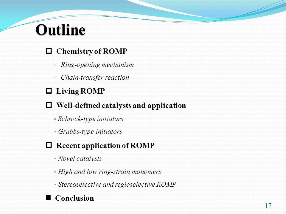 Outline Chemistry of ROMP Living ROMP