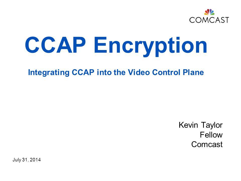 CCAP Encryption Integrating CCAP into the Video Control Plane