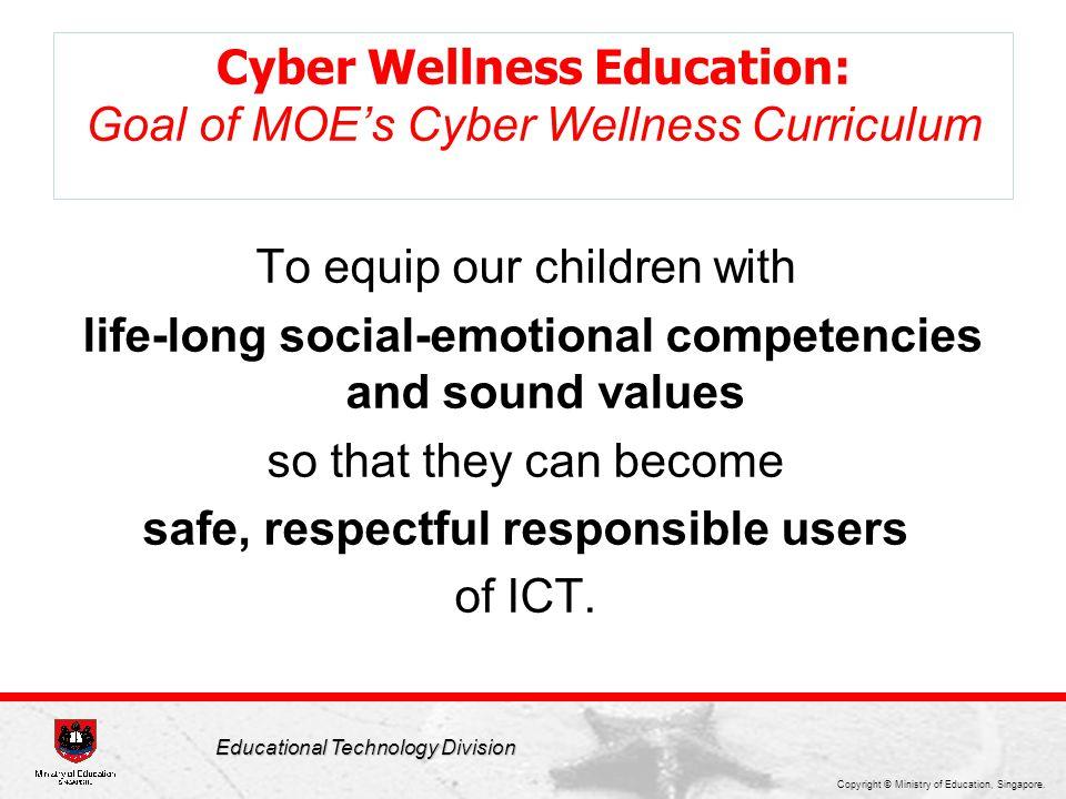 Cyber Wellness Education: Goal of MOE's Cyber Wellness Curriculum