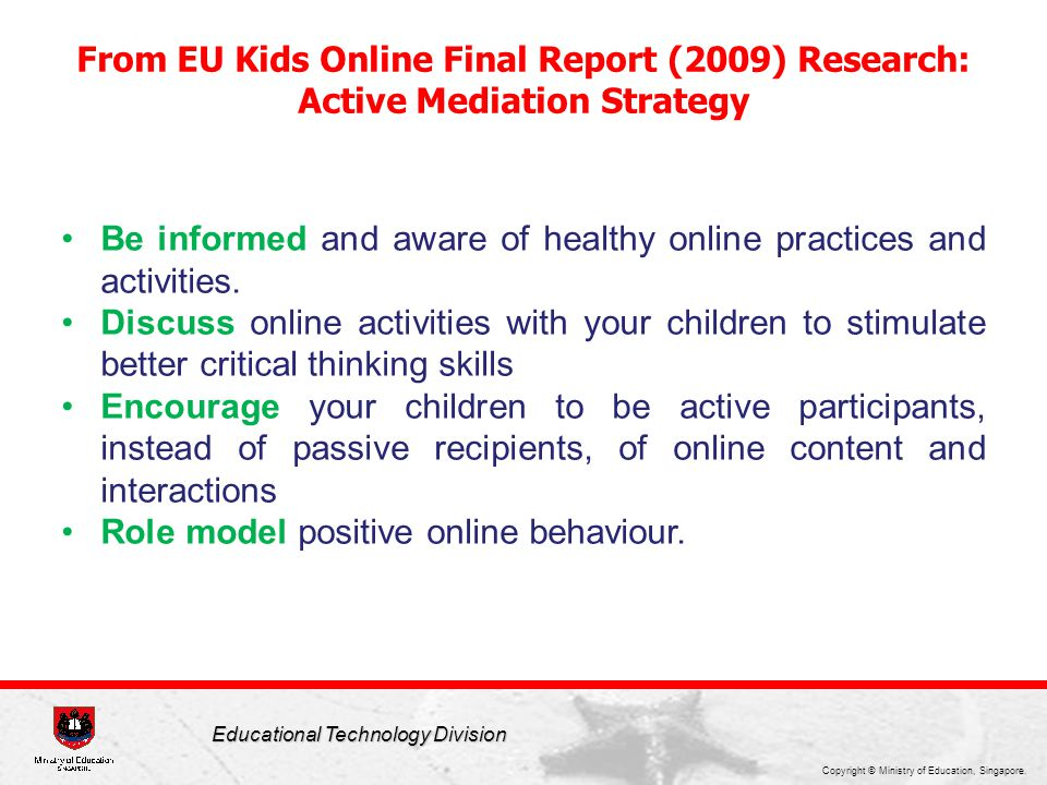 Be informed and aware of healthy online practices and activities.