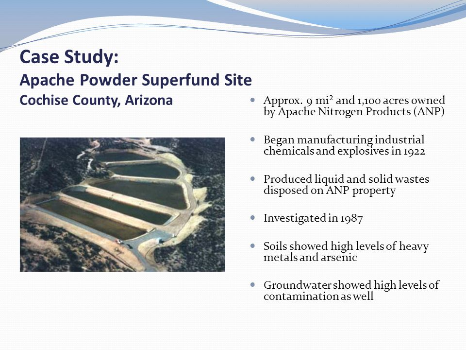 Case Study: Apache Powder Superfund Site Cochise County, Arizona