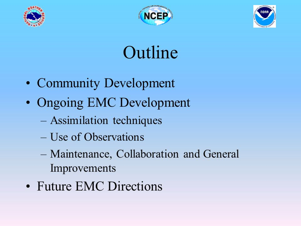 Outline Community Development Ongoing EMC Development
