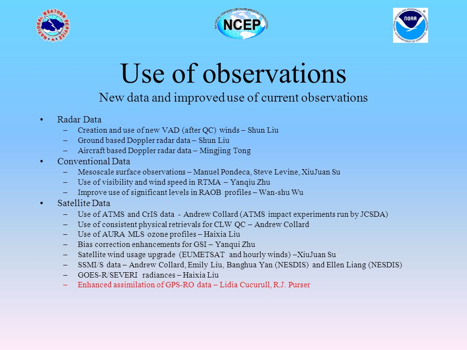 Use of observations New data and improved use of current observations