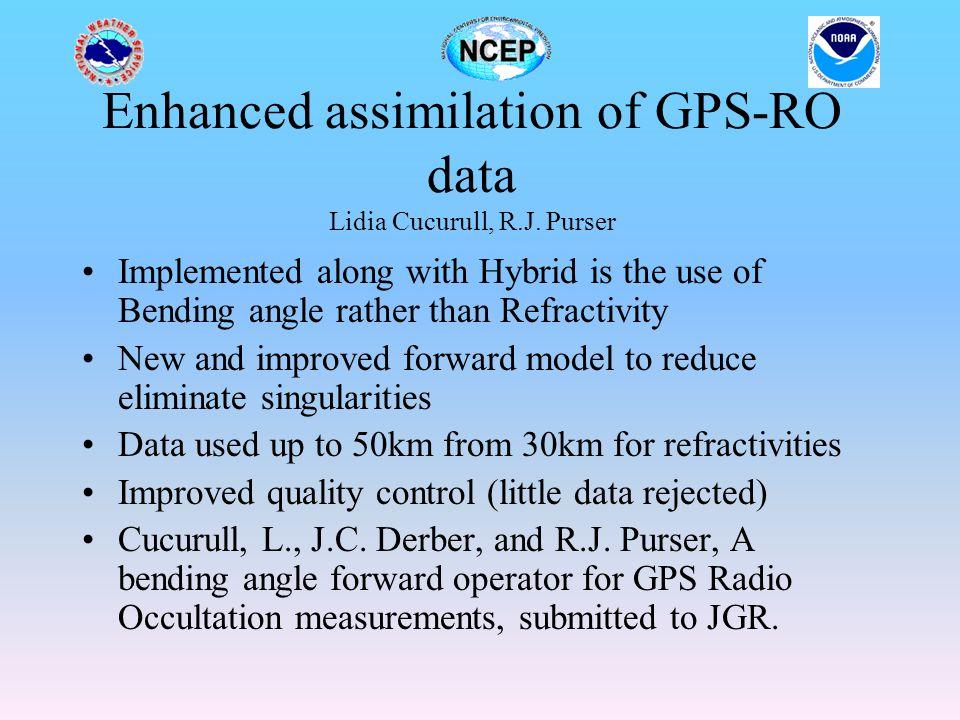 Enhanced assimilation of GPS-RO data Lidia Cucurull, R.J. Purser