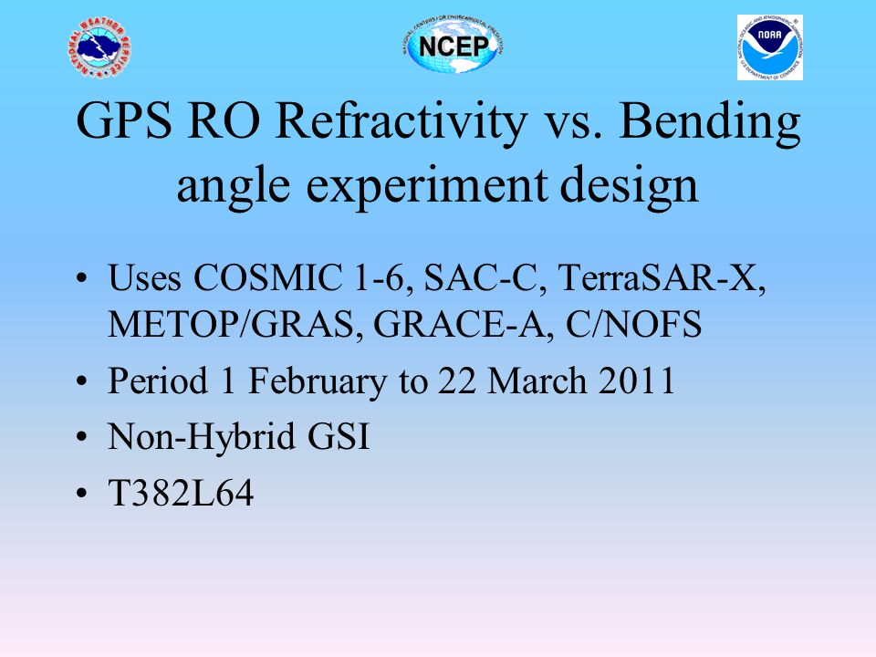 GPS RO Refractivity vs. Bending angle experiment design