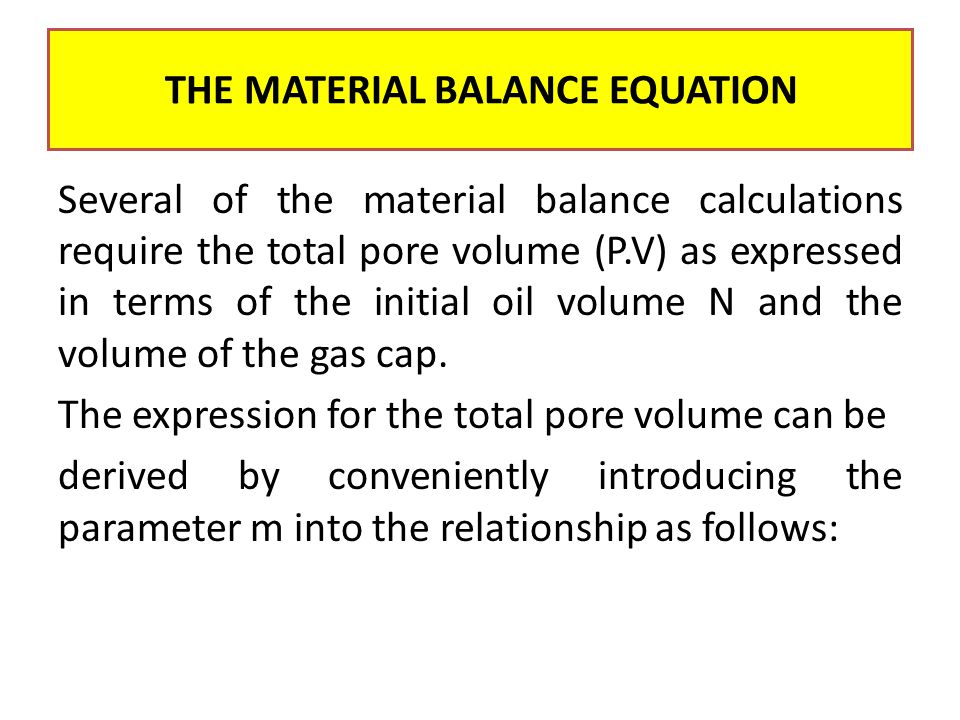 THE MATERIAL BALANCE EQUATION