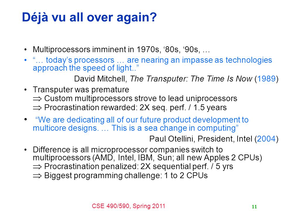 Déjà vu all over again Multiprocessors imminent in 1970s, '80s, '90s, …
