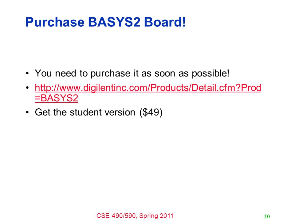Purchase BASYS2 Board! You need to purchase it as soon as possible!