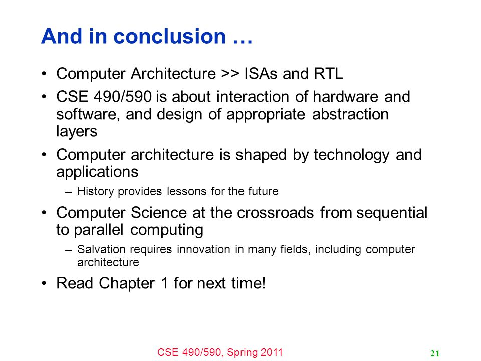 And in conclusion … Computer Architecture >> ISAs and RTL