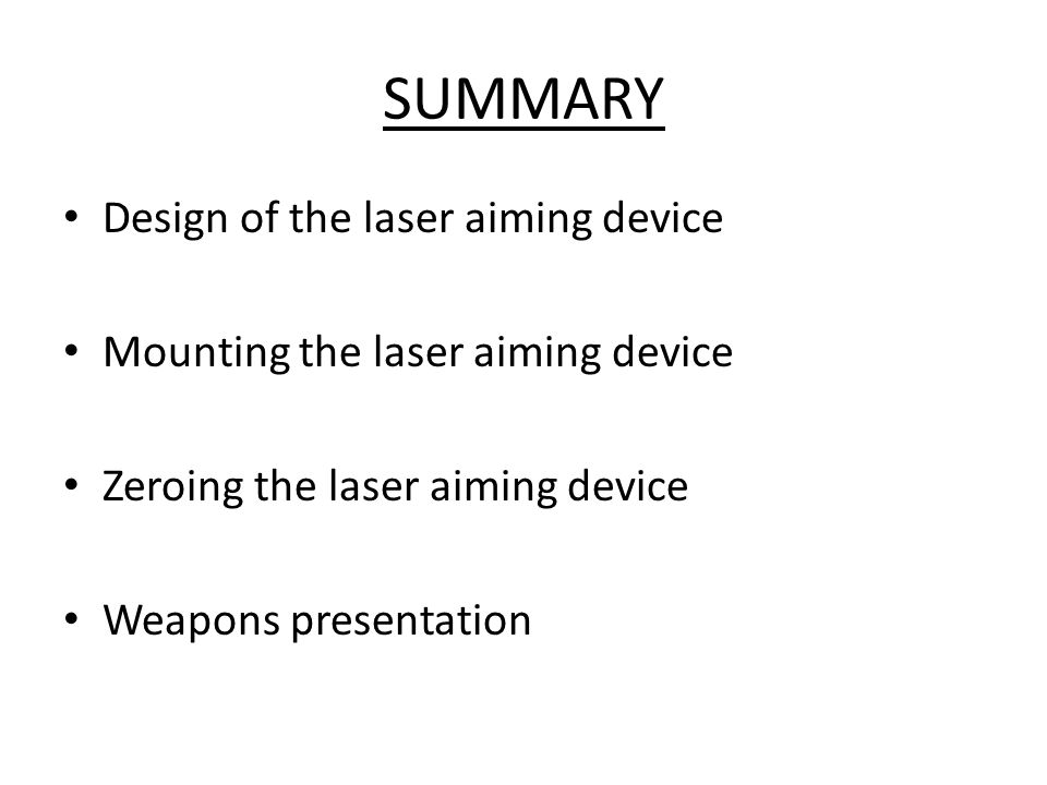 SUMMARY Design of the laser aiming device