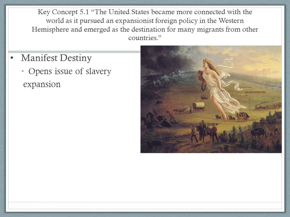 Manifest Destiny Opens issue of slavery expansion
