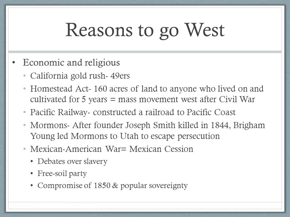 Reasons to go West Economic and religious California gold rush- 49ers