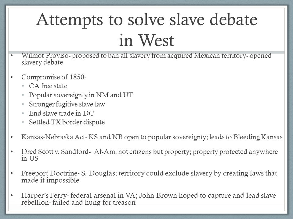 Attempts to solve slave debate in West