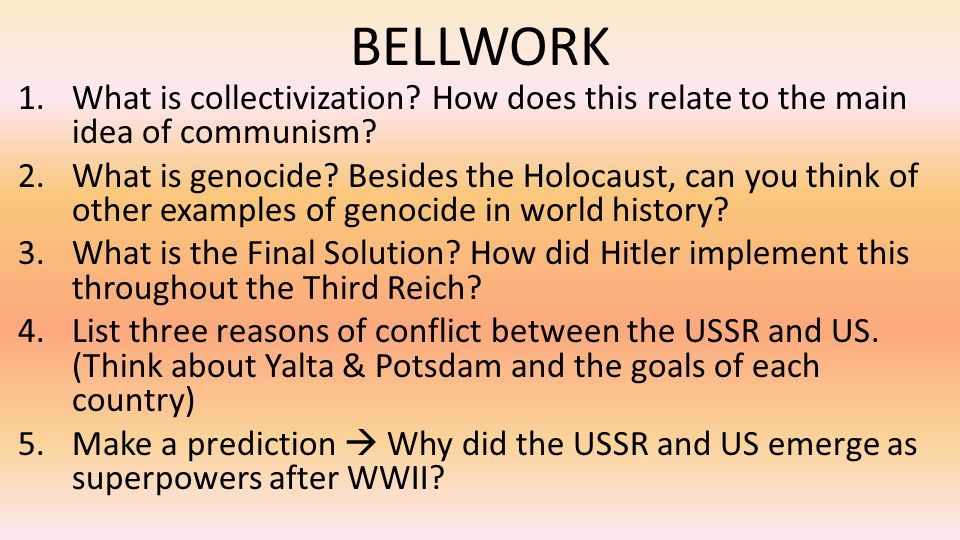 BELLWORK What is collectivization How does this relate to the main idea of communism