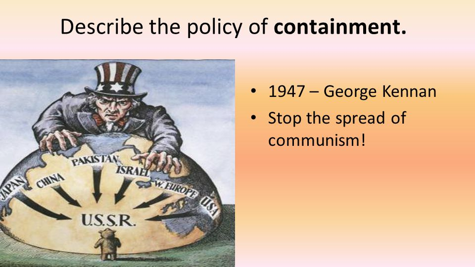 Describe the policy of containment.