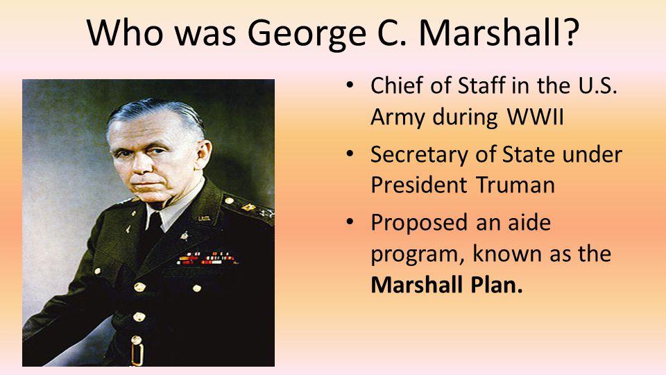 Who was George C. Marshall