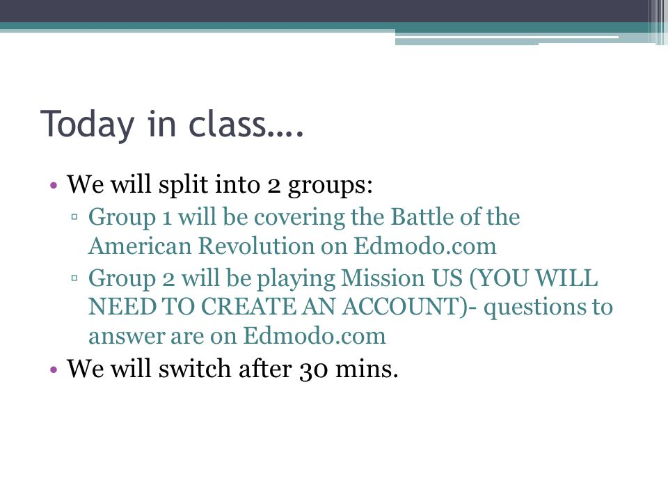 Today in class…. We will split into 2 groups: