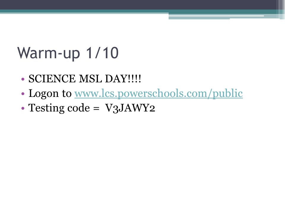 Warm-up 1/10 SCIENCE MSL DAY!!!!