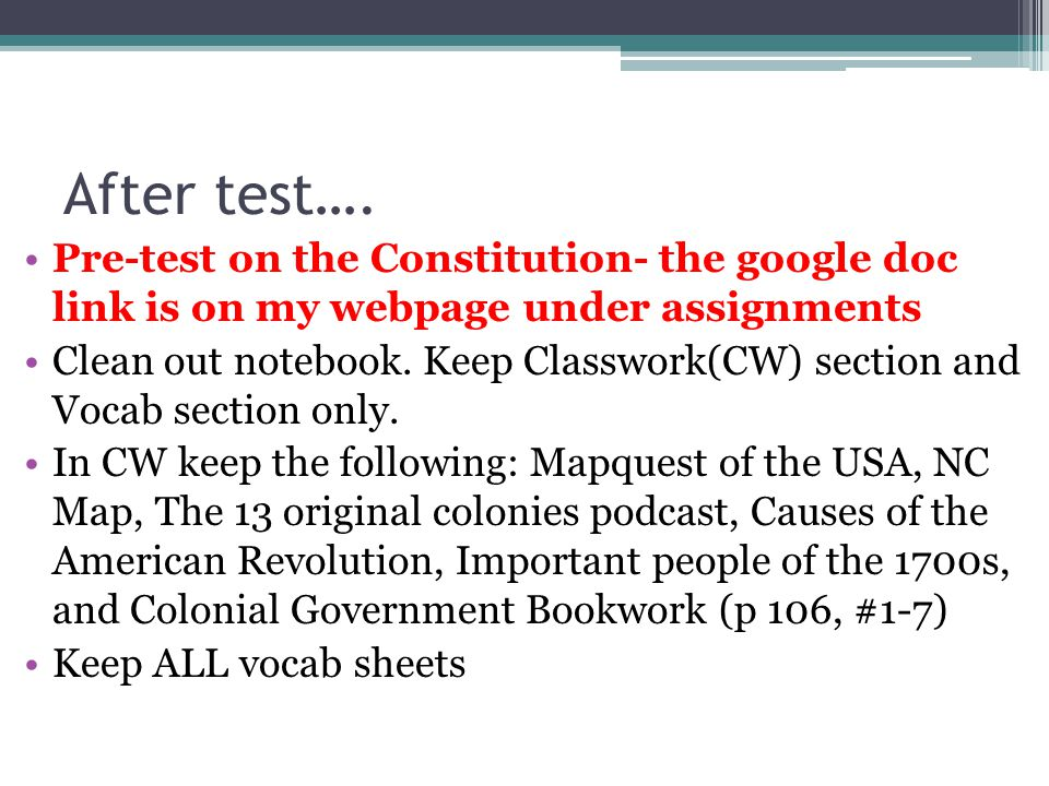 After test…. Pre-test on the Constitution- the google doc link is on my webpage under assignments.