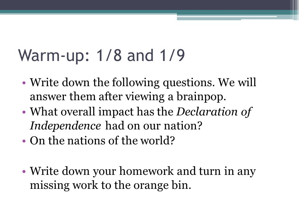 Warm-up: 1/8 and 1/9 Write down the following questions. We will answer them after viewing a brainpop.