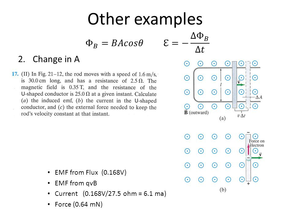 Other examples Φ 𝐵 =𝐵𝐴𝑐𝑜𝑠𝜃 ℇ=− ∆ Φ 𝐵 ∆𝑡 Change in A