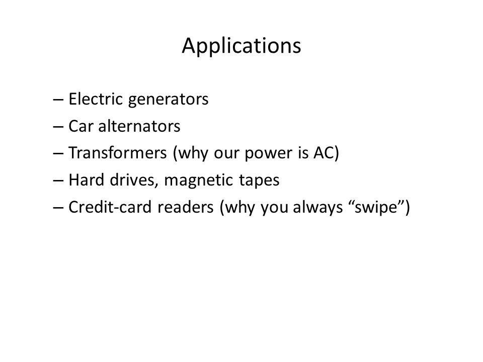 Applications Electric generators Car alternators